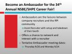 become an ambassador for the 34 th annual nsbe shpe career fair