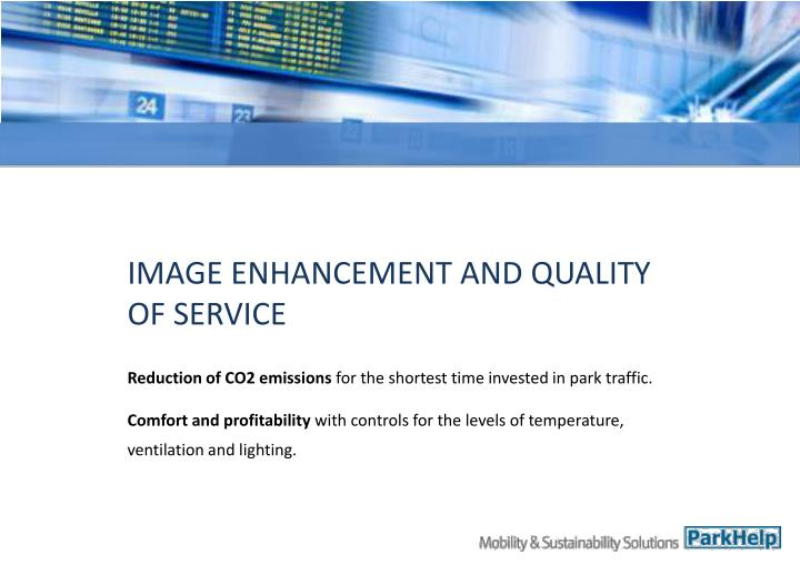 IMAGE ENHANCEMENT AND QUALITY OF SERVICE