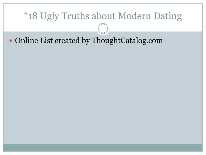 """18 Ugly Truths about Modern Dating"