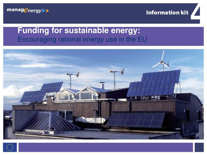 funding for sustainable energy encouraging rational energy use in the eu n.