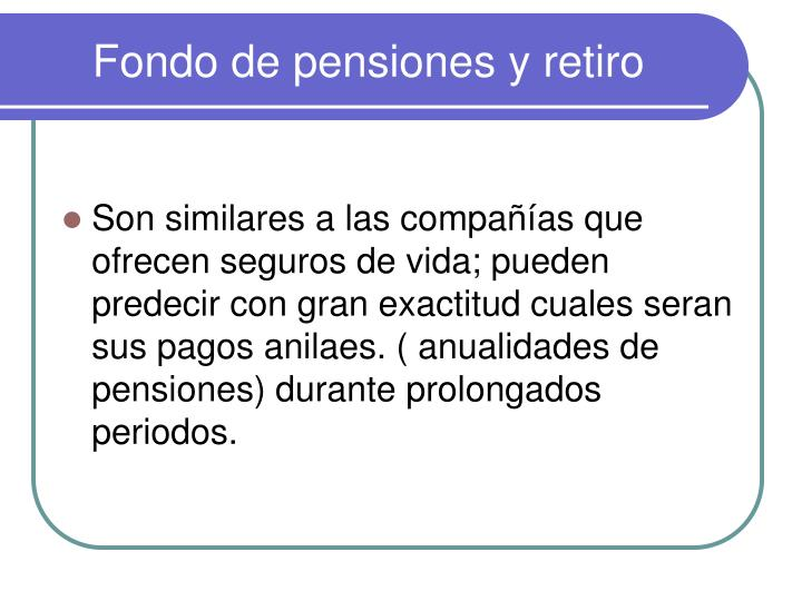 Fondo de pensiones y retiro