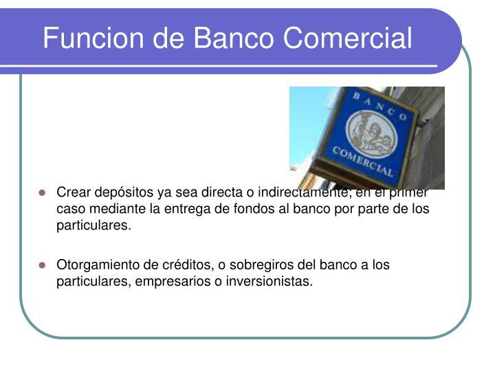 Funcion de Banco Comercial
