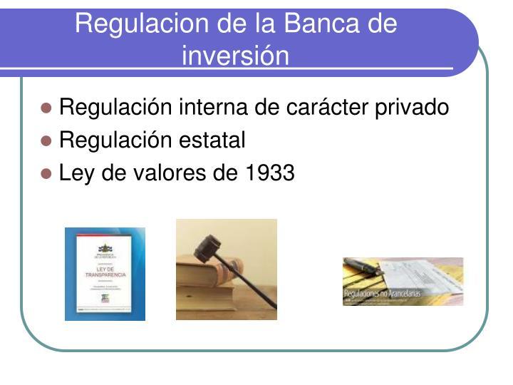 Regulacion de la Banca de inversión