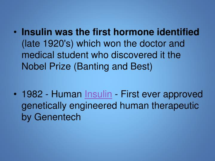 Insulin was the first hormone identified