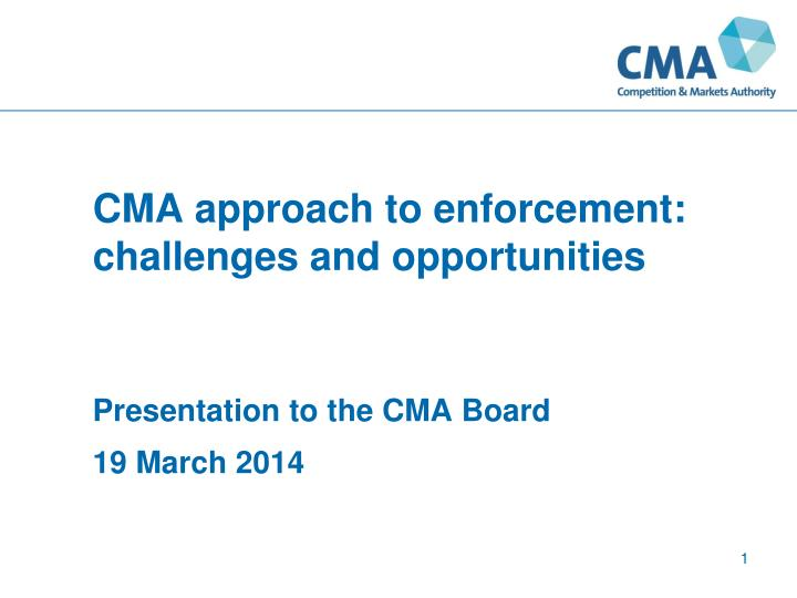 cma approach to enforcement challenges and opportunities n.