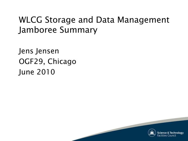 wlcg storage and data management jamboree summary n.