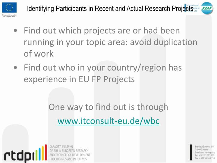 Find out which projects are or had been running in your topic area: avoid duplication of work