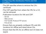 configuring crl distribution points and aia locations