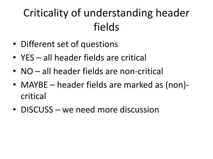 Criticality of understanding header fields