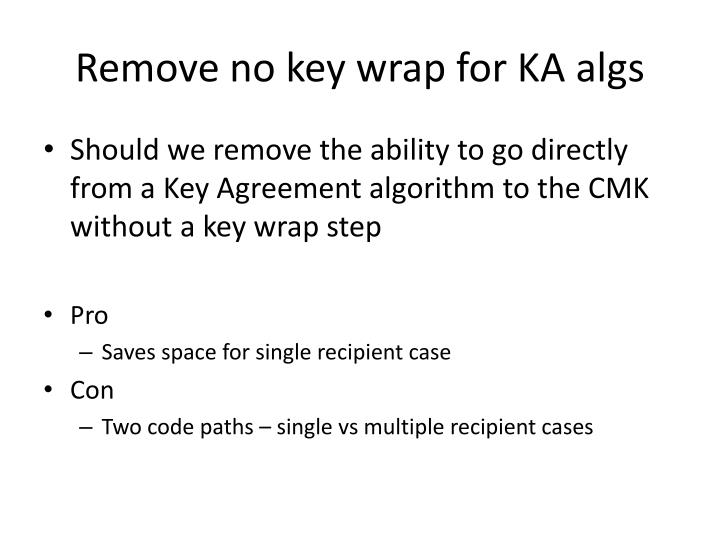 Remove no key wrap for KA