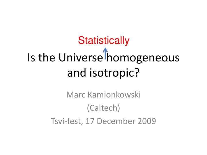 Is the universe homogeneous and isotropic