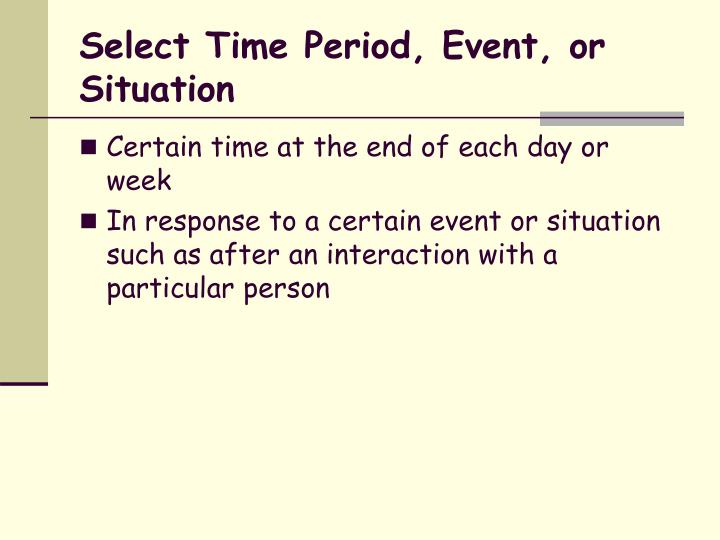 Select Time Period, Event, or Situation