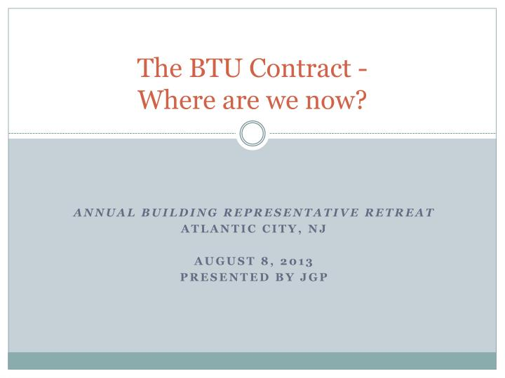 the btu contract where are we now n.