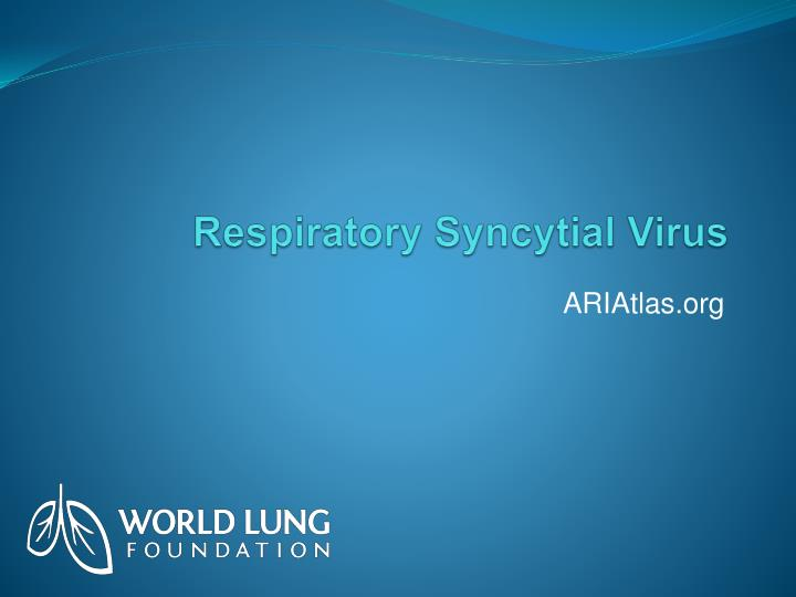 respiratory syncytial virus n.