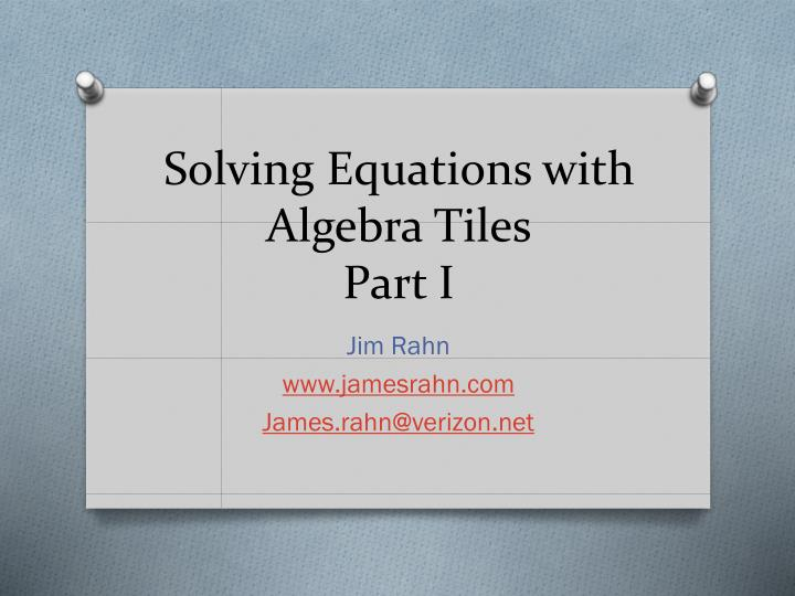 Solving equations with algebra tiles part i