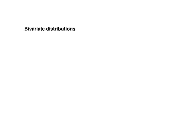 Bivariate distributions