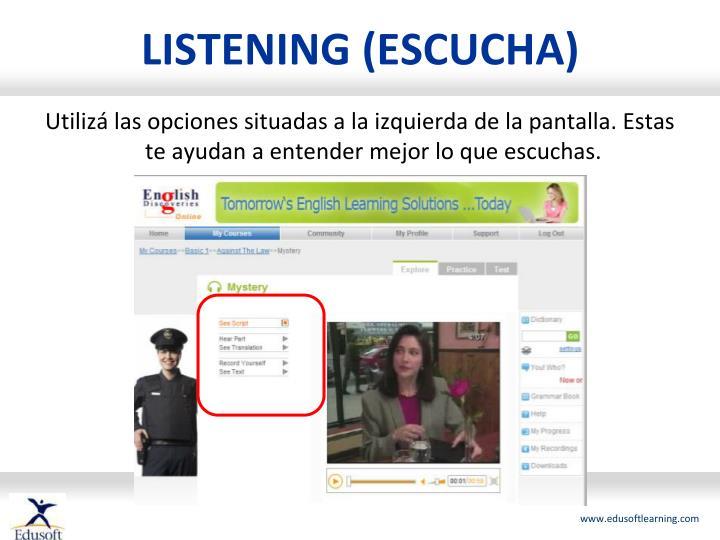 LISTENING (ESCUCHA)