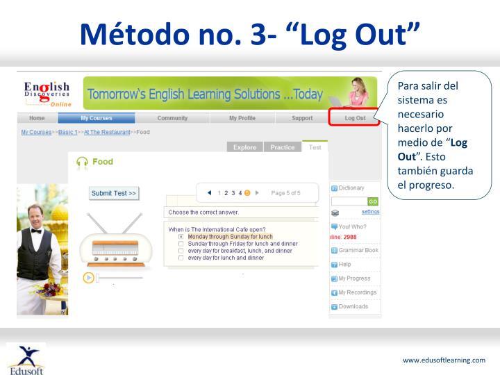 """Método no. 3- """"Log Out"""""""
