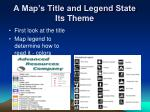 a map s title and legend state its theme