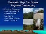 thematic map can show physical geography