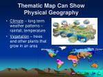 thematic map can show physical geography1