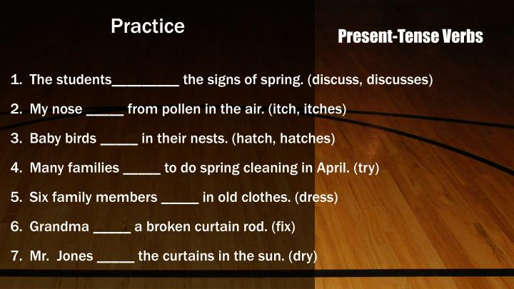 The students_________ the signs of spring. (discuss, discusses)