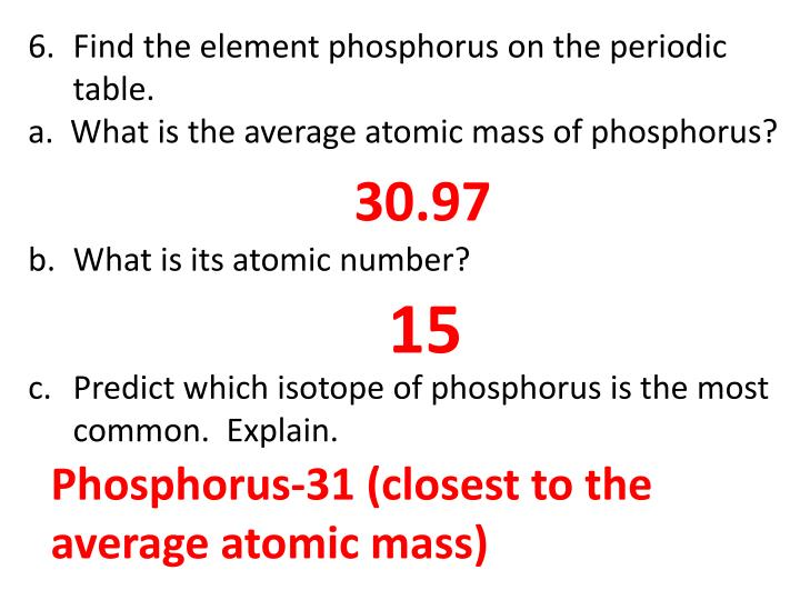 Ppt answers to homework 133 questions page 64 powerpoint find the element phosphorus on the periodic table urtaz Gallery