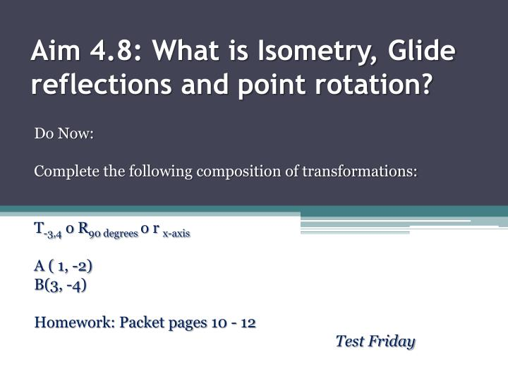 aim 4 8 what is isometry glide reflections and point rotation n.