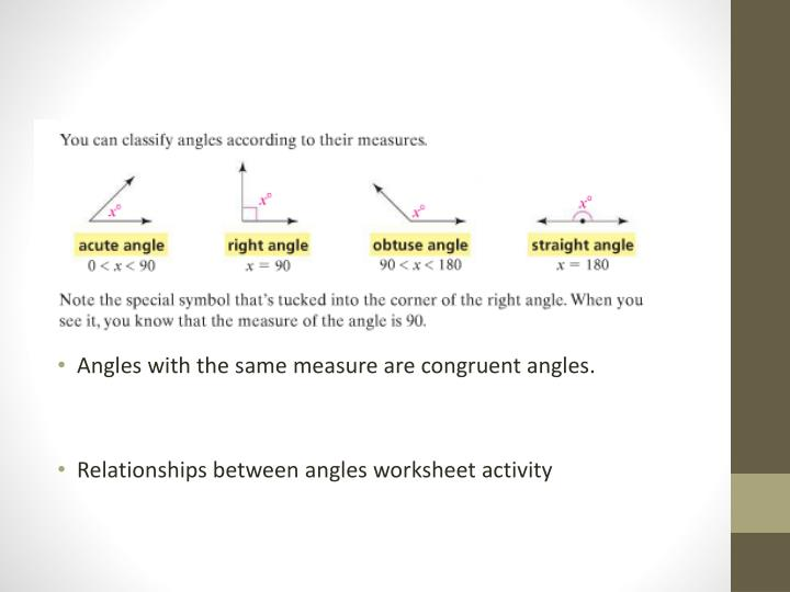 Angles with the same measure are congruent angles.