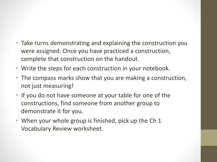 Take turns demonstrating and explaining the construction you were assigned. Once you have practiced a construction, complete that construction on the handout.