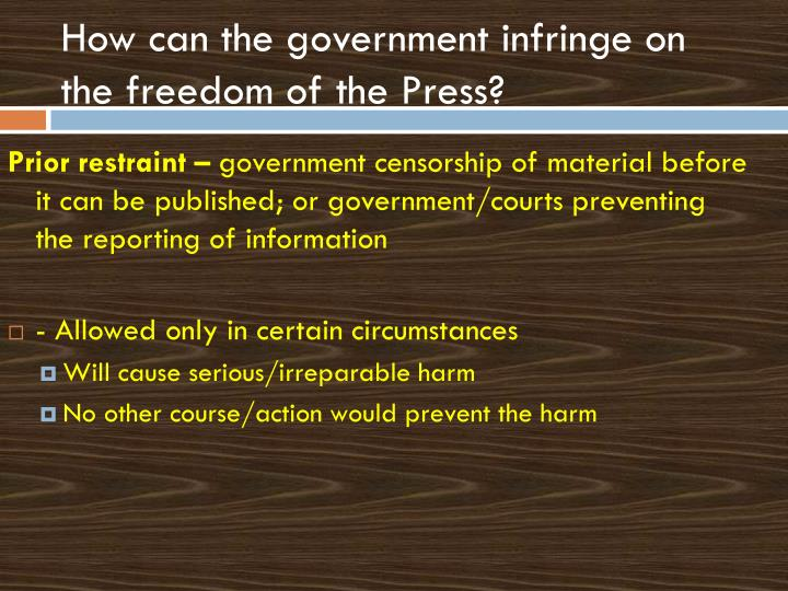 How can the government infringe on the freedom of the Press?