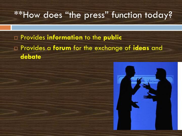 "**How does ""the press"" function today?"