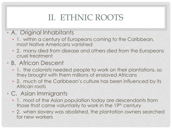 II.  Ethnic roots