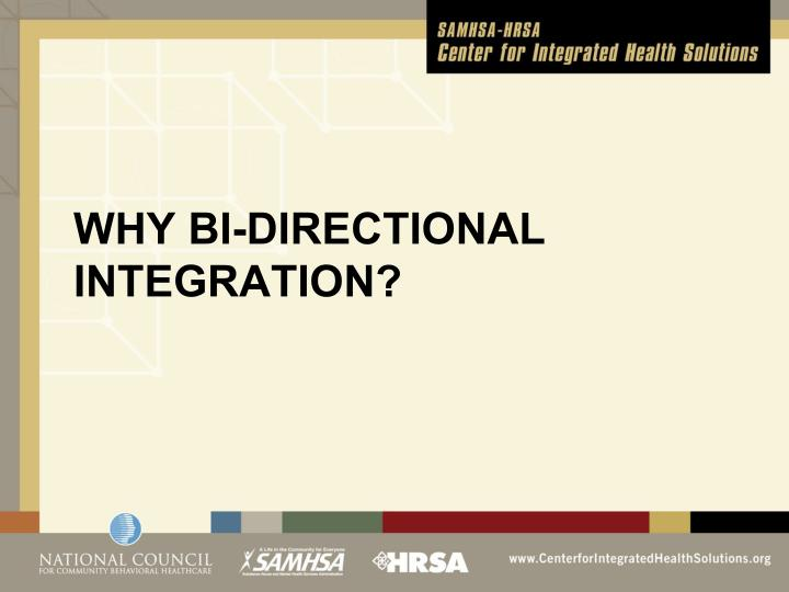 Why bi directional integration