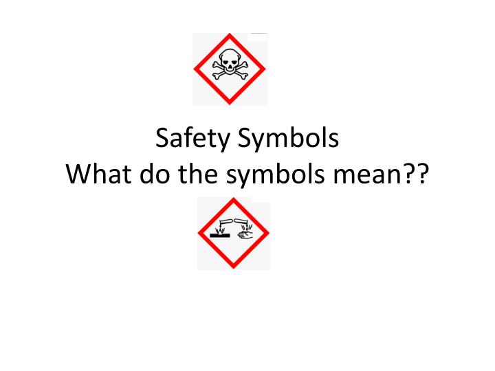 PPT - Safety Symbols What do the symbols mean?? PowerPoint