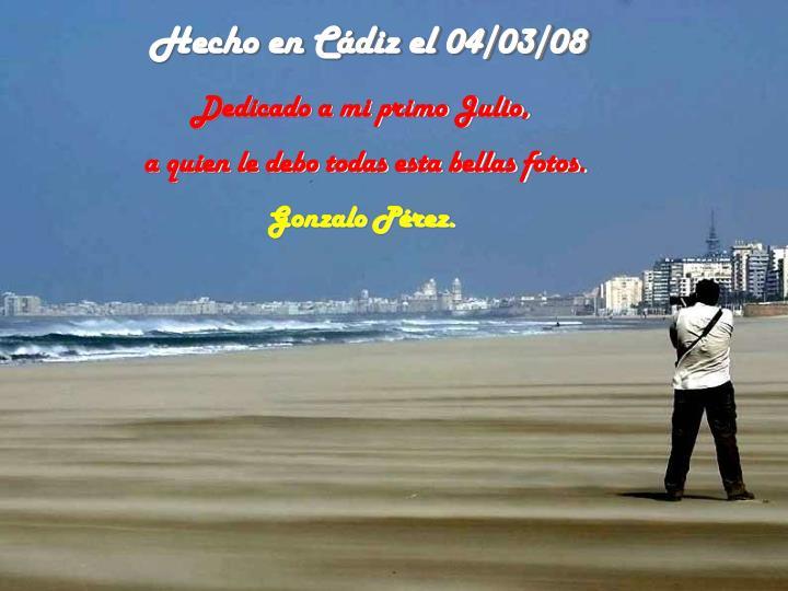 Hecho en Cádiz el 04/03/08