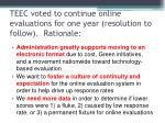 teec voted to continue online evaluations for one year resolution to follow rationale