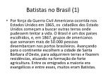 batistas no brasil 1