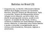 batistas no brasil 3
