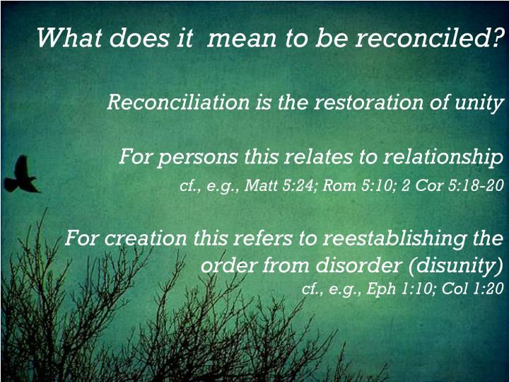 What does it  mean to be reconciled?