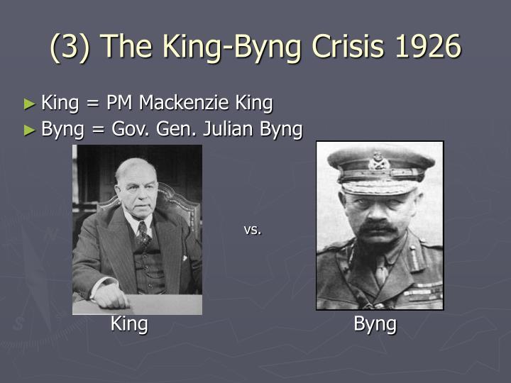 (3) The King-Byng Crisis 1926