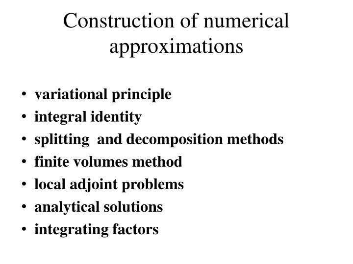 Construction of numerical approximations