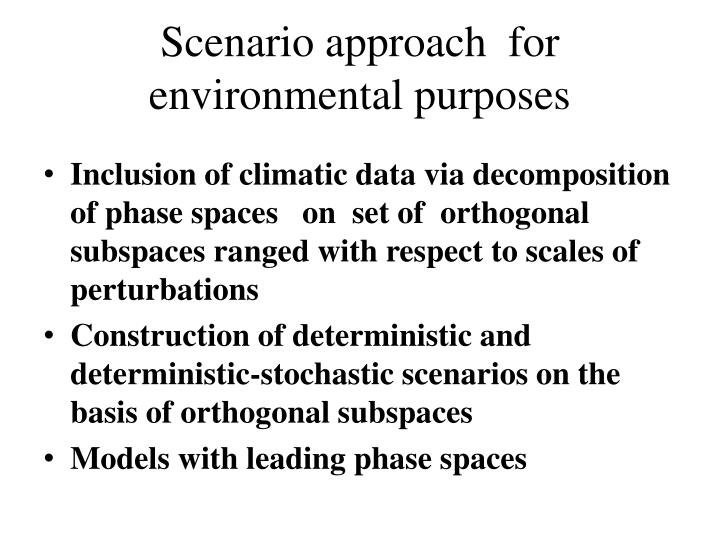 Scenario approach  for environmental purposes