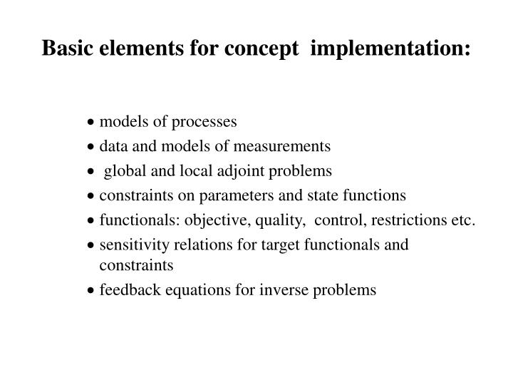 Basic elements for concept  implementation: