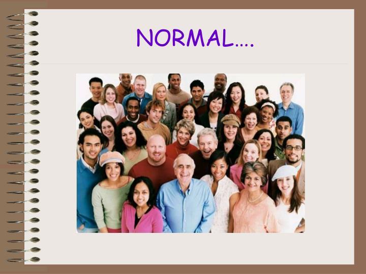 NORMAL….