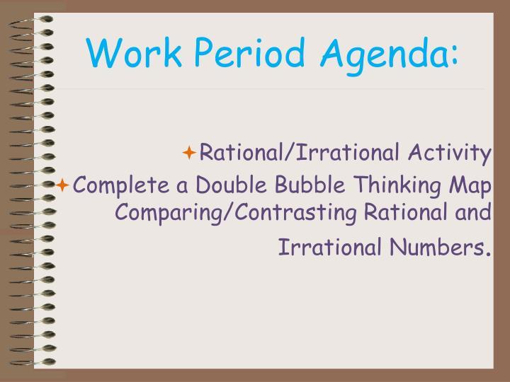 Work Period Agenda: