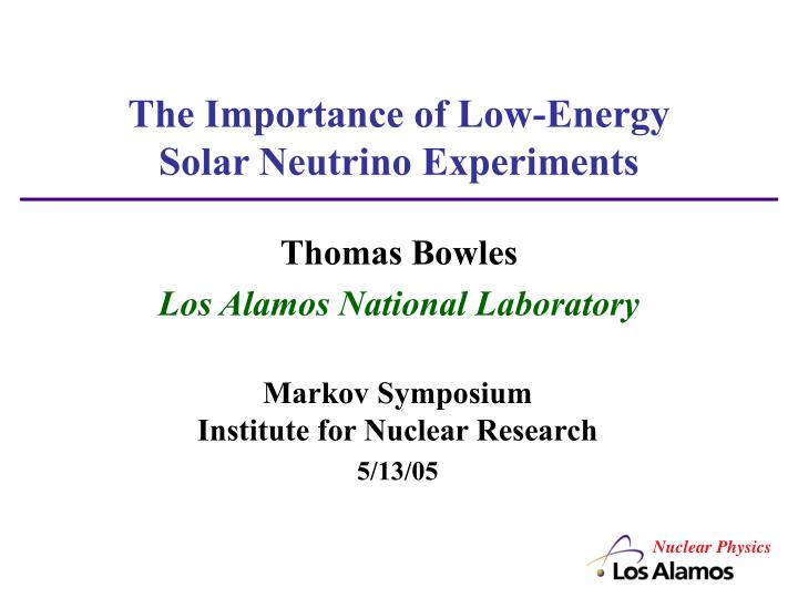 the importance of low energy solar neutrino experiments