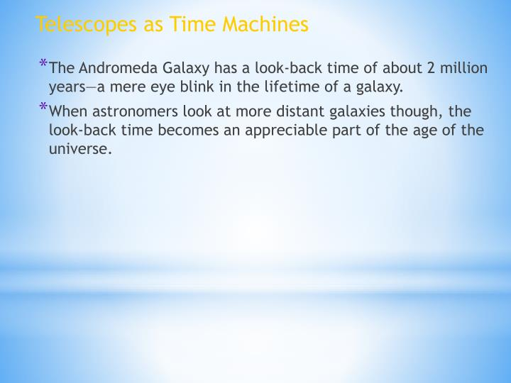 Telescopes as Time Machines