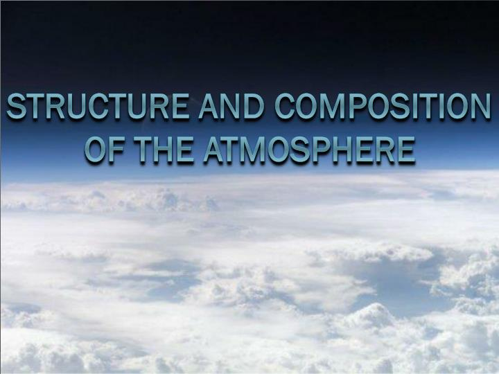 structure and composition of the atmosphere n.