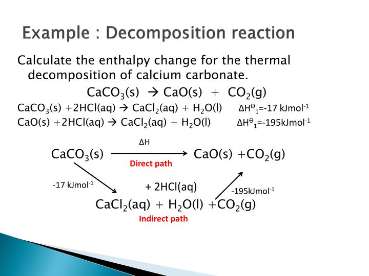 Example : Decomposition reaction
